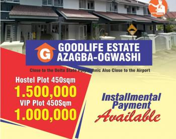 Goodlife Estate Azagba Ogwashi Delta State, 1 Minute Drive to Delta State Polytechnic While It Is 15minute Drive to The Airport, Ethiope East, Delta, Residential Land for Sale
