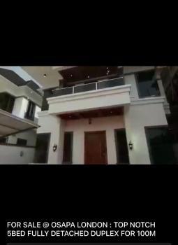 New Luxury 5 Bedrooms, Osapa, Lekki, Lagos, Detached Duplex for Sale
