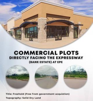 for Sale Commercial Plots Directly Facing The Expressway, Commercial Plots Directly Facing The Expressway at Bank Estate Epe, Epe, Lagos, Commercial Land for Sale