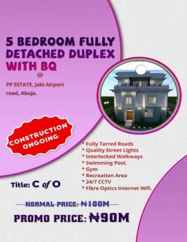 5 Bedroom Fully Detached Duplex, Pp Estate, Airport Road, Close to Citec Estate, Jabi, Abuja, Detached Duplex for Sale