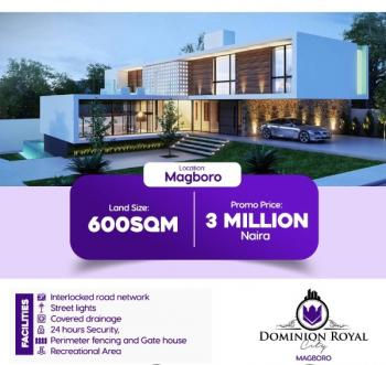 Land for Sale at Magboro ...dominion Royal City, Olowofela, Magboro, Magboro, Ogun, Residential Land for Sale
