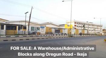 Warehouse/administrative Blocks, Along Oregun Road, Oregun, Ikeja, Lagos, Office Space for Sale