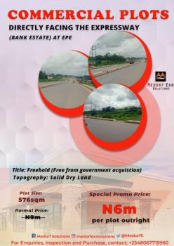 High Standard Deal!  Commercial Plots Directly Facing The Expressway.a Dry Land to Fit Your Taste.. Call in, It Is Directly Facing The Expressway at Epe, Lagos State. Just 14 Minutes Drive From The Famous Lekki International Airport, and 1 Minute From The New Fire Station Terminal at Epe.., Epe, Lagos, Commercial Property for Sale