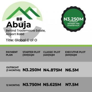 Estate Land C of O, Airport Road Behind Trademoore Estate, Lugbe District, Abuja, Residential Land for Sale