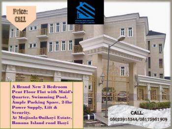 a Brand New 3 Bedroom Pent Floor Flat with Maid's Quarter, Swimming Pool, Ample Packing Space, 24hr Power Supply, Etc., Banana Island Way, Mojisola Onikoyi Estate, Ikoyi, Lagos, Terraced Bungalow for Sale