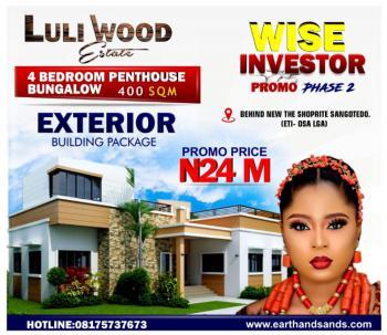 4 Bedrooms Penthouse Bungalow- Exterior Building Package, Behind The New Shoprite/ Novare Mall, Sangotedo, Ajah, Lagos, Detached Bungalow for Sale