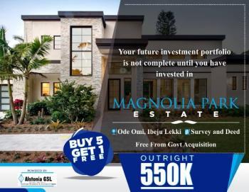 Magnolia Park Estate Ibejulekki, Few Minutes Drive From Dangote Refinery, Ibeju Lekki, Lagos, Residential Land for Sale