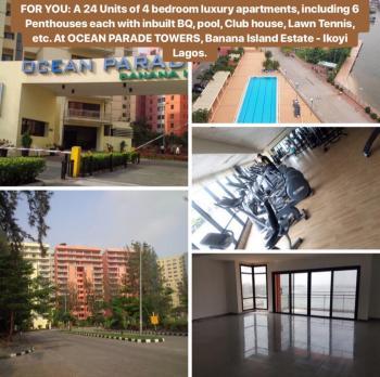 a Vacant Block of 24 Unit of 4 Bedroom Luxury Flats +6 Penthouses & Bq, Block N, Ocean Parade Towers, Banana Island, Ikoyi, Lagos, Block of Flats for Sale