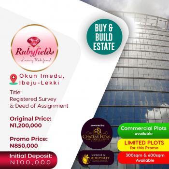 Rubyfields Estate, Opposite The Express, 7 Minutes From La Campagne Tropicana Beach, Okun Imedu, Ibeju Lekki, Lagos, Residential Land for Sale