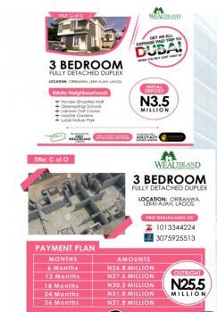 Own Your Dream Home with Ease! 3 Bedroom Fully Detached, Oribanwa Lekki Peninsula Close to Awoyaya, Sangotedo, Ajah, Lagos, Detached Duplex for Sale