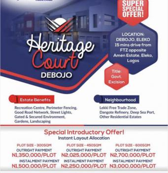 Estate Land with Government Approved Excision- Heritage Court, 15 Minutes From Free Trade Zone Opposite Amen Estate, Eleko, Ibeju Lekki, Lagos, Residential Land for Sale