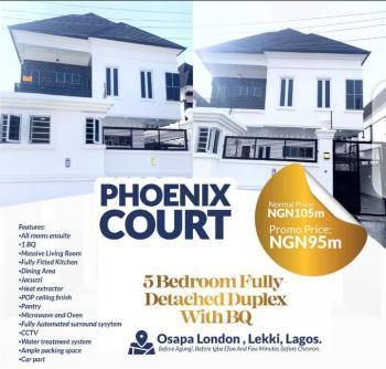 5 Bedroom Fully Detached Duplex with Bq, Phoenix Court, Osapa London, Lekki, Lagos, Detached Duplex for Sale