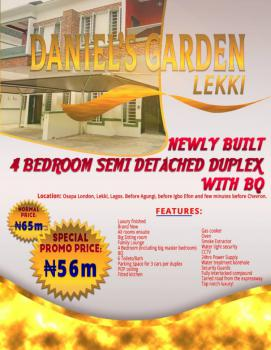 Newly Built 4 Bedroom Semi Detached Duplex with Bq in Daniels Garden, Osapa London, Lekki, Lagos.before Agungi, Igbo Efon and Few Minutes, Osapa, Lekki, Lagos, Semi-detached Duplex for Sale
