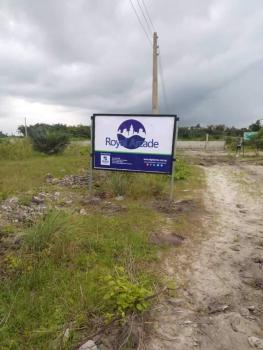100% Dry Land in a Serene Environment, Royal Arcade Estate, Awoyaya, Ibeju Lekki, Lagos, Residential Land for Sale