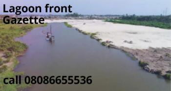 Lagoon Front Land with Gazette, Waterfront Gazette Land Before Lagos Free Zone, Lekki Free Trade Zone, Lekki, Lagos, Residential Land for Sale
