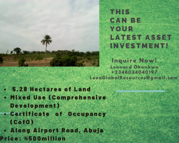 5.28 Hectares of Mixed Use(comprehensive Devt) Land with C of O, Airport Road., Kyami, Abuja, Mixed-use Land for Sale