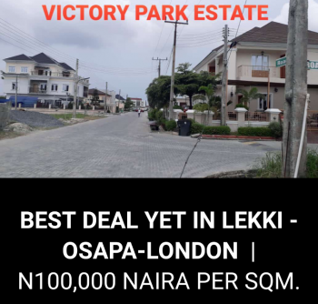 Best Deal in a Lovely Estate, Victory Park Estate, Osapa, Lekki, Lagos, Residential Land for Sale
