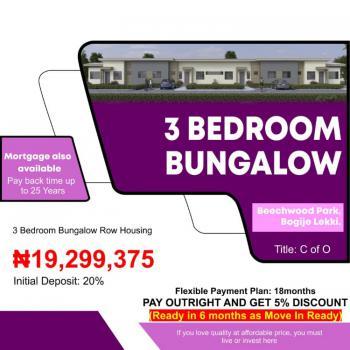3 Bedroom Bungalow. Title: C of O, Beechwood Park, Bogije, Ibeju Lekki, Lagos, Terraced Bungalow for Sale