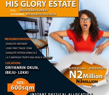 Dry Land, His Glory Estate at Oriyanrin Okun, Ibeju Lekki, Ibeju Lekki, Lagos, Mixed-use Land for Sale