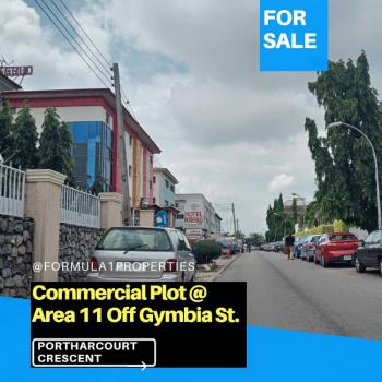 The Last Commercial Plot Standing, Area 11, Portharcourt Crescent, After Fcmb, Garki, Abuja, Commercial Land for Sale