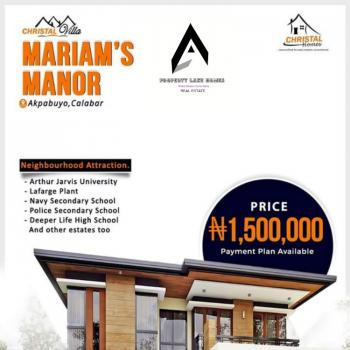 Dry and Affordable Estate Land with Government Approved Registered Survey, Christal Villa Mariams Manor, Akpabuyo, Cross River, Residential Land for Sale
