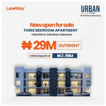 Lavadia (urban Prime Three) Now Available 3 Bedroom Apartments., Abraham Adesunya (2mins Drive From Lekki-epe Expressway), Ajah, Lagos, Flat for Sale