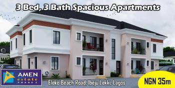 3 Bedroom 3 Bath Luxurious Flat., Amen Estate Phase 2, Eleko., Sangotedo, Ajah, Lagos, Block of Flats for Sale