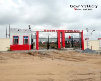 Crown Vista City Estate, Along Airport Road, Lugbe District, Abuja, Residential Land for Sale