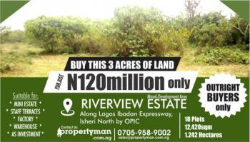 3 Acre / 18 Plots of Land with C of O, Inside Riverview Estate, Opic, Isheri North, Lagos, Mixed-use Land for Sale