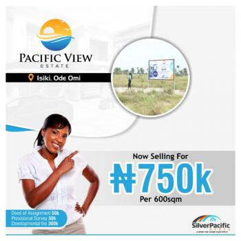 Pure Dry Land, Pacific View Estate, 30mins Drive From Dangote Refinery, Folu Ise, Ibeju Lekki, Lagos, Mixed-use Land for Sale