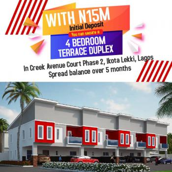 Luxury 4 Bedrooms Terraced Duplex with 18 Months Flexible Payment., Chevron and Victoria Gardens City, Lekki, Lagos, Terraced Duplex for Sale