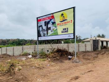 100% Dry Beachfront Estate in Developed Area with Govt Approved Title., Along The Coastal Road Leading to Victoria Island. Close to Amen Estat, Eleko, Ibeju Lekki, Lagos, Mixed-use Land for Sale