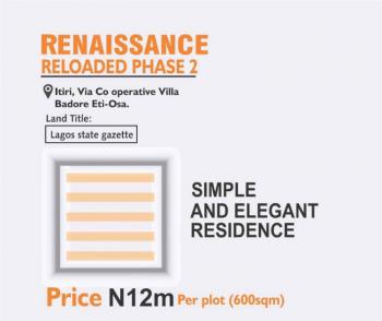 Renaissance Reloaded Phase 2, Dry Land with C of O, Itire/badore Via Cooperative Villa  Badore , Ajah, Badore, Ajah, Lagos, Residential Land for Sale