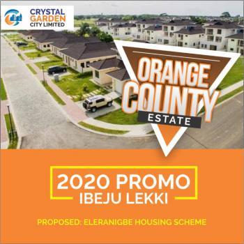 Become The Next Land Owner  2020 Promo, Orange County, Eleranigbe, Ibeju Lekki, Lagos, Residential Land for Sale