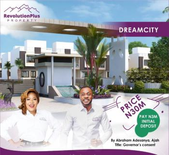 Dreamcity Estate with Verified Governor Consent, Abraham Adesanya, Ogombo, Ajah, Lagos, Mixed-use Land for Sale