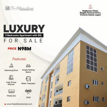 Luxury 3 Bedroom Apartment Available with Bq, Sogbesan Close, Elegba Festival, Oniru, Victoria Island (vi), Lagos, Flat for Sale