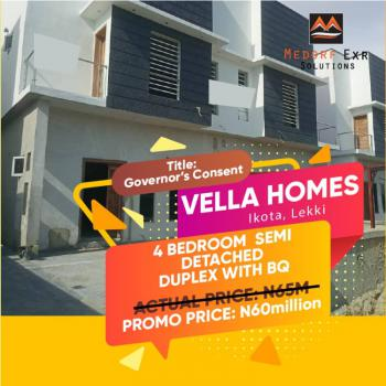 Vella Home Luxury 4 Bedroom Semi Detached Duplex with Bq, Landmark Chevron, Novare Mall, Ikota, Lekki, Lagos, Semi-detached Duplex for Sale