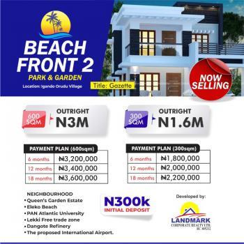 Beachfront Property Maximum Roi Guaranteed, Eleko, Ibeju Lekki, Lagos, Residential Land for Sale