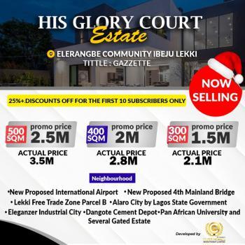 100% Dry Land, 10min Drive From Eleko B/stop Facing The New 4th Mainland Bridge., Eleranigbe, Ibeju Lekki, Lagos, Mixed-use Land for Sale