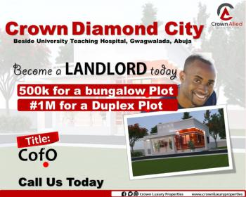 Land in a Well Developed Area, Close to The University Teaching Hospital, Gwagwalada, Abuja, Residential Land for Sale