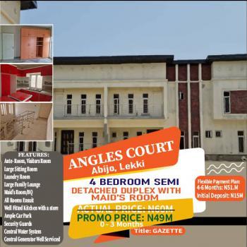 4 Bedrooms Semi Detached Duplex with Maids Room, Angles Court, Abijo, Lekki, Lagos, Semi-detached Duplex for Sale