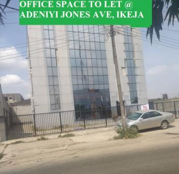 3 Storey Commercial Building for 1 Tenant, Adeniyi Jones Avenue, Adeniyi Jones, Ikeja, Lagos, Office Space for Rent