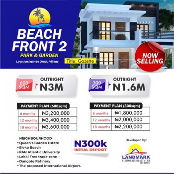 Come Experience Luxurious Urban Investment in a Beautiful Environment, Beachfront Park & Gardens Estate 2, Igando Orudu, Ibeju Lekki, Lagos, Mixed-use Land for Sale