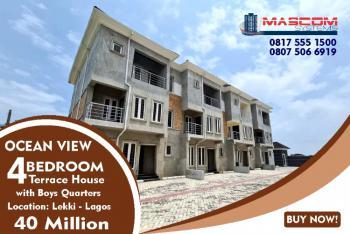 4 Bedroom Terrace House with Boys Quarters Ocean View, Lekki Expressway, Lekki, Lagos, Terraced Duplex for Sale