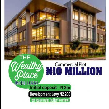 Commercial Plot Available, The Wealthy Place , Lekki Free Trade Zone, Ibeju Lekki, Lagos, Commercial Land for Sale