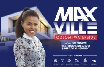 Land, Max Ville (waterside Estate) Within Max Gardens Estate, Ode-omi, Folu Ise, Ibeju Lekki, Lagos, Mixed-use Land for Sale