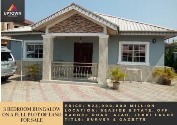 3 Bedroom Bungalow on a Full Plot of Land, Seaside Estate, Badore, Ajah, Lagos, Detached Bungalow for Sale