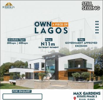Max Gardens Opposite Amen Estate Eleko, Max Gardens Opposite Amen Estate Eleko, Eleko, Ibeju Lekki, Lagos, Residential Land for Sale