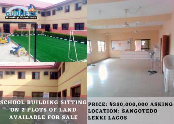 School Building Sitting on 2 Plots of Land Available, Sangotedo, Ajah, Lagos, Detached Duplex for Sale