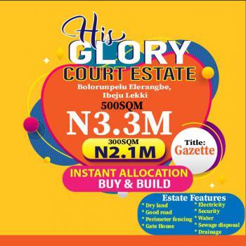 His Glory Court Estate , Buy and Build, Road to Lekki International Airport, Bolorunpelu, Eleranigbe, Ibeju Lekki, Lagos, Residential Land for Sale